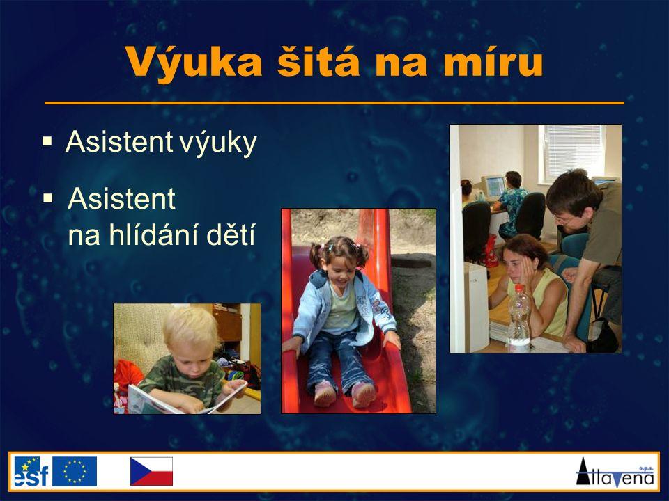 Výuka šitá na míru  Asistent výuky  Asistent na hlídání dětí