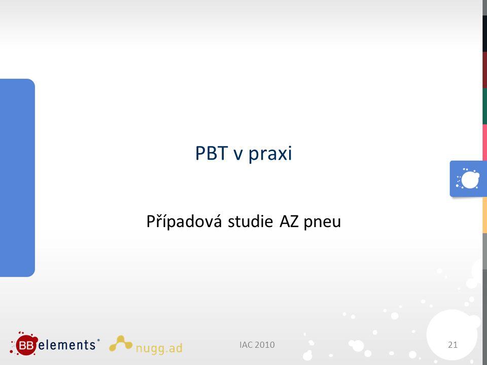 PBT v praxi Případová studie AZ pneu IAC 201021