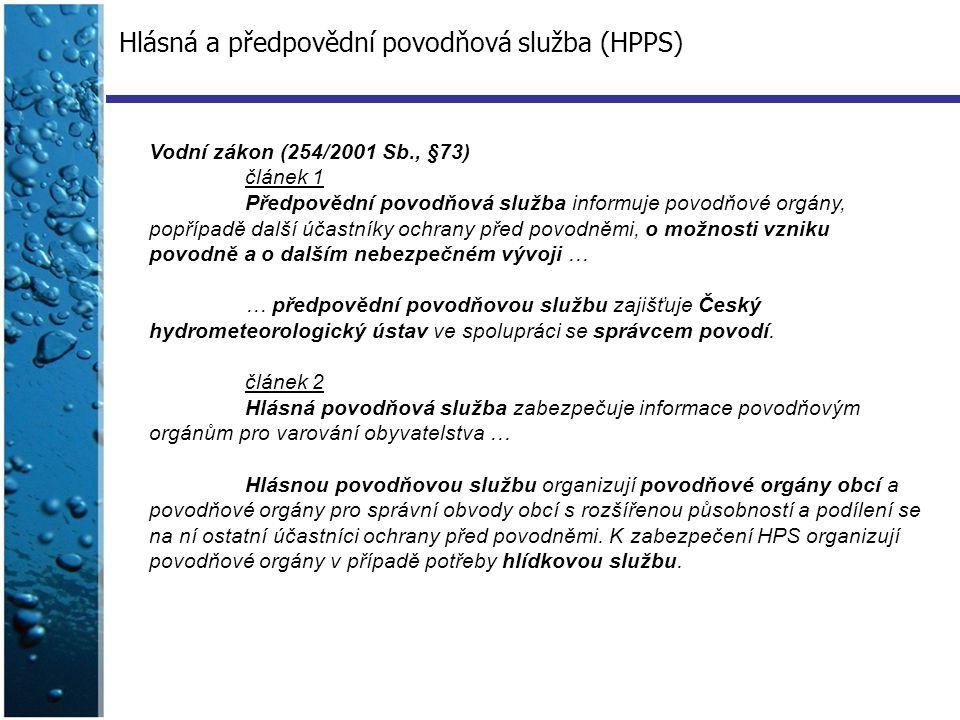Hlásná a předpovědní povodňová služba (HPPS) Vodní zákon (254/2001 Sb., §73) článek 1 Předpovědní povodňová služba informuje povodňové orgány, popřípa