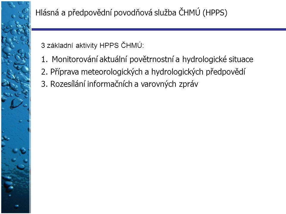 1.Monitorování aktuální povětrnostní a hydrologické situace 2. Příprava meteorologických a hydrologických předpovědí 3. Rozesílání informačních a varo