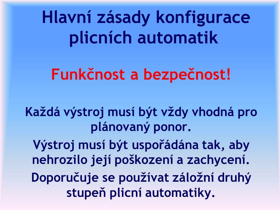 Hlavní zásady konfigurace plicních automatik Funkčnost a bezpečnost! Každá výstroj musí být vždy vhodná pro plánovaný ponor. Výstroj musí být uspořádá
