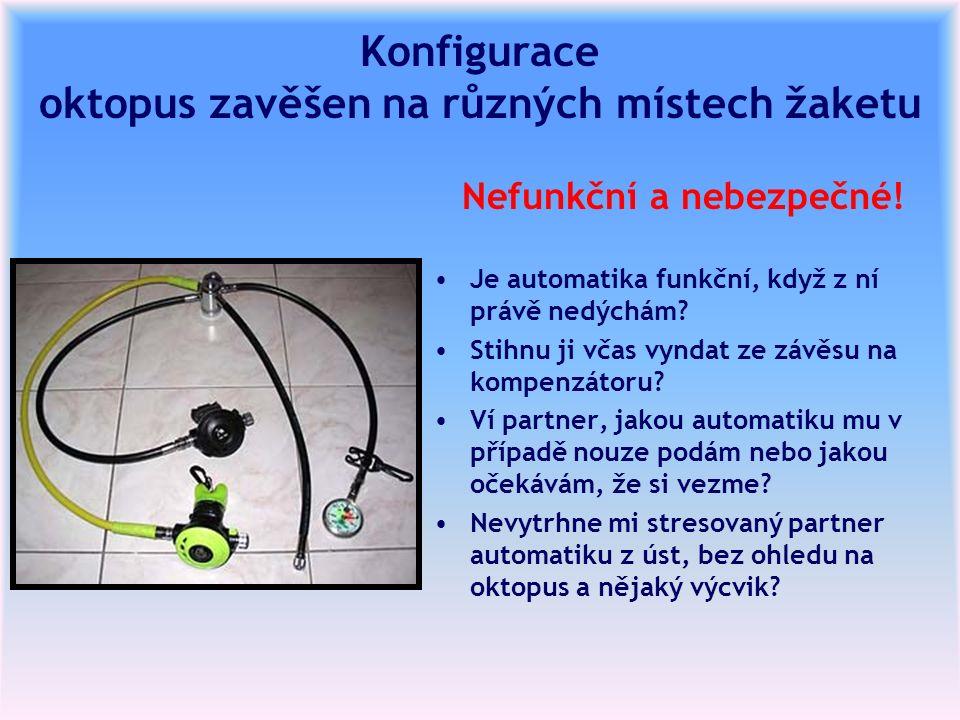 Konfigurace oktopus zavěšen na různých místech žaketu Nefunkční a nebezpečné! Je automatika funkční, když z ní právě nedýchám? Stihnu ji včas vyndat z