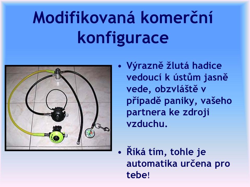 Modifikovaná komerční konfigurace Výrazně žlutá hadice vedoucí k ústům jasně vede, obzvláště v případě paniky, vašeho partnera ke zdroji vzduchu.