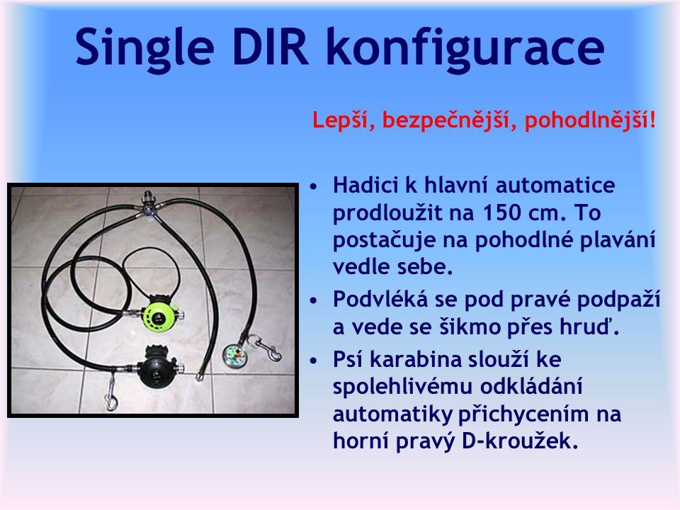 Single DIR konfigurace Lepší, bezpečnější, pohodlnější.