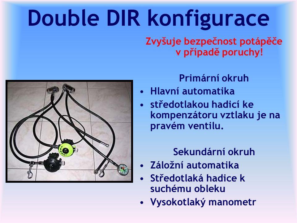 Double DIR konfigurace Zvyšuje bezpečnost potápěče v případě poruchy! Primární okruh Hlavní automatika středotlakou hadicí ke kompenzátoru vztlaku je