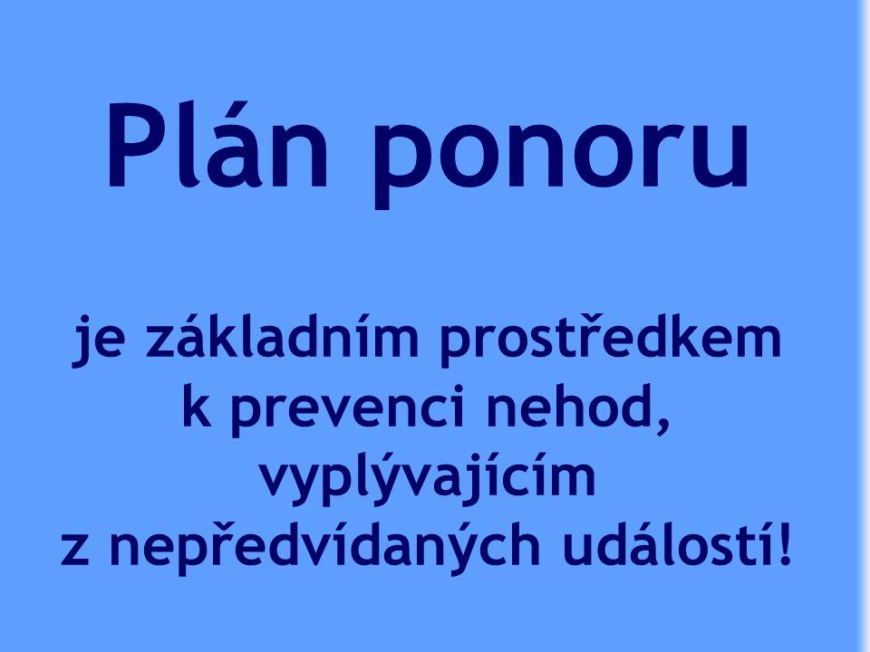 Plán ponoru je základním prostředkem k prevenci nehod, vyplývajícím z nepředvídaných událostí!