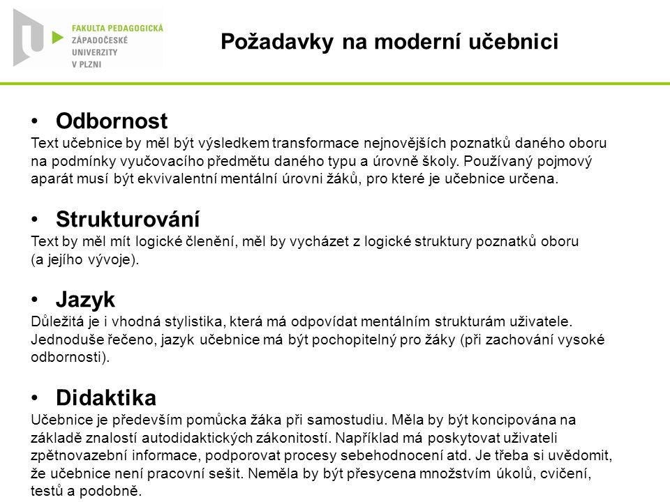 Požadavky na moderní učebnici Typografie Srozumitelnost text by měla být umocňována vhodně volenými tabulkami, grafy, obrázky, fotografiemi (vizualizační prvky).
