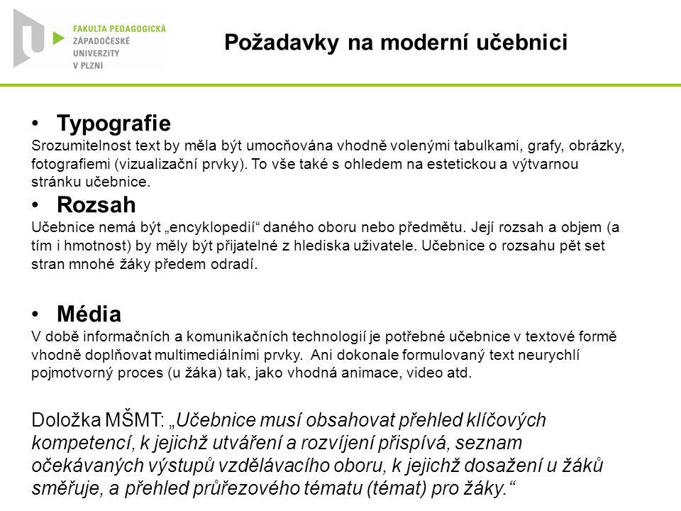 Požadavky na moderní učebnici Typografie Srozumitelnost text by měla být umocňována vhodně volenými tabulkami, grafy, obrázky, fotografiemi (vizualiza