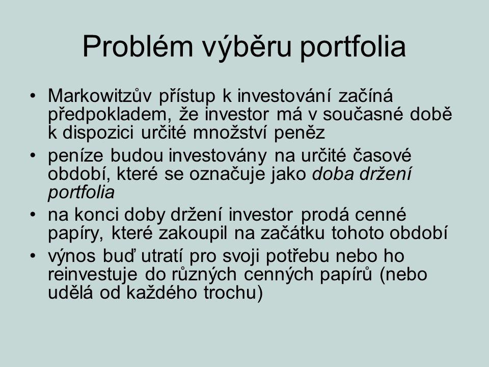 Problém výběru portfolia na Markowitzův přístup lze pohlížet jako na přístup jednoho období začátek období t=0; konec období t=1 v t=0 musí investor učinit rozhodnutí, které cenné papíry má nakoupit a držet do t=1 toto rozhodnutí je ekvivalentní výběru optimálního portfolia z množiny možných portfolií postup se často označuje za problém výběru portfolia