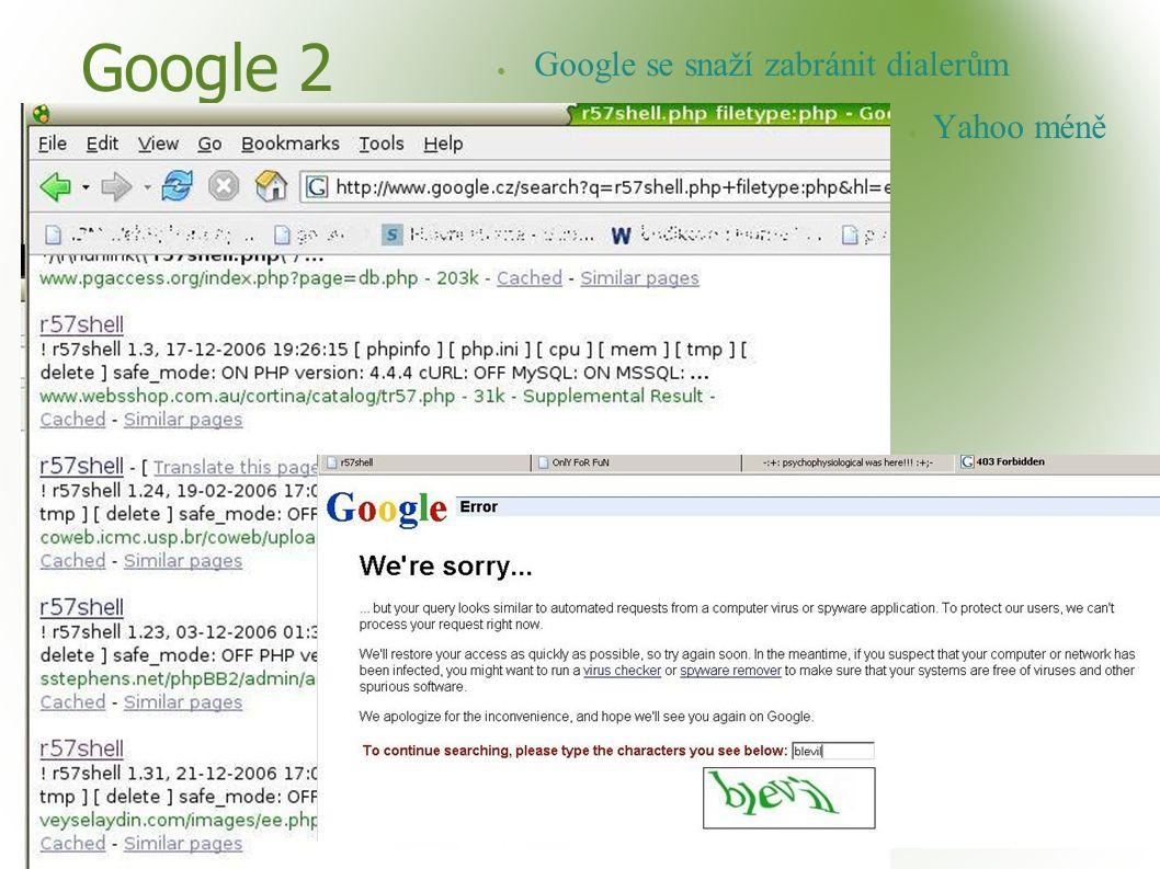 Google 2 ● Google se snaží zabránit dialerům ● Yahoo méně