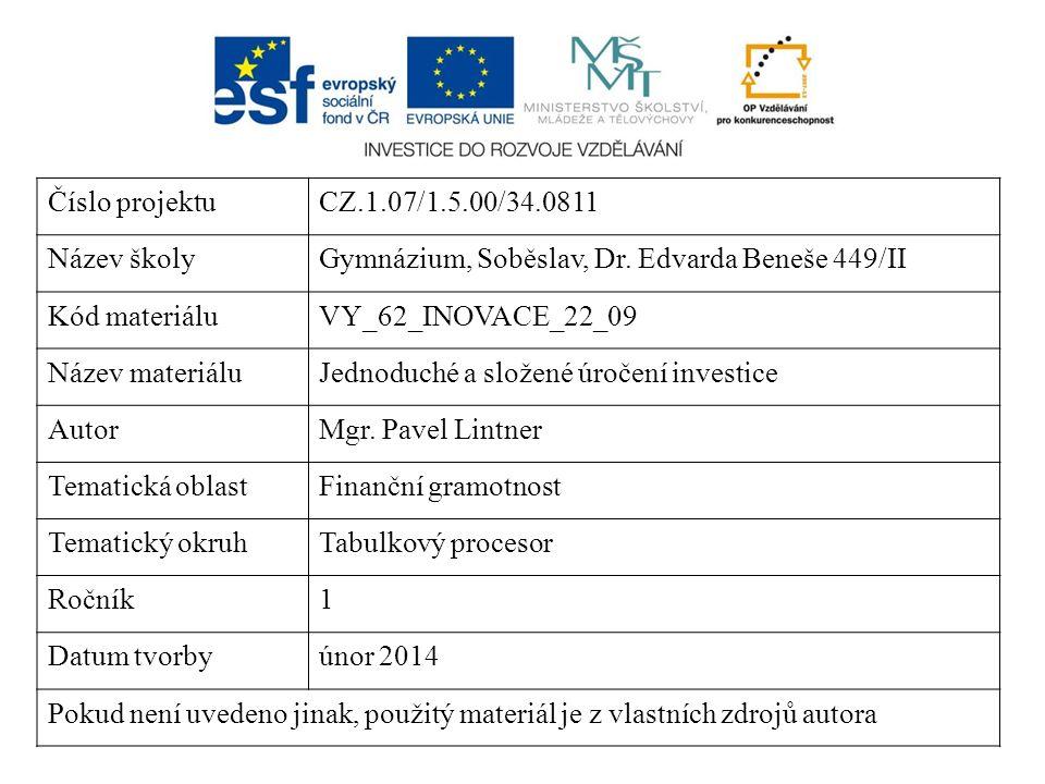 Číslo projektuCZ.1.07/1.5.00/34.0811 Název školyGymnázium, Soběslav, Dr. Edvarda Beneše 449/II Kód materiáluVY_62_INOVACE_22_09 Název materiáluJednodu