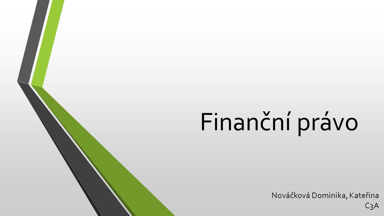 Finanční právo souhrn právních norem, obsahem jsou finanční vztahy, to znamená vztahy získávání, shromažďování, rozdělování a upotřebení peněžních prostředků samostatné právní odvětví, patřící do veřejného práva obsahují především úpravu státního rozpočtu, rozpočtu územně samosprávních celků, daně a poplatky, měnu..