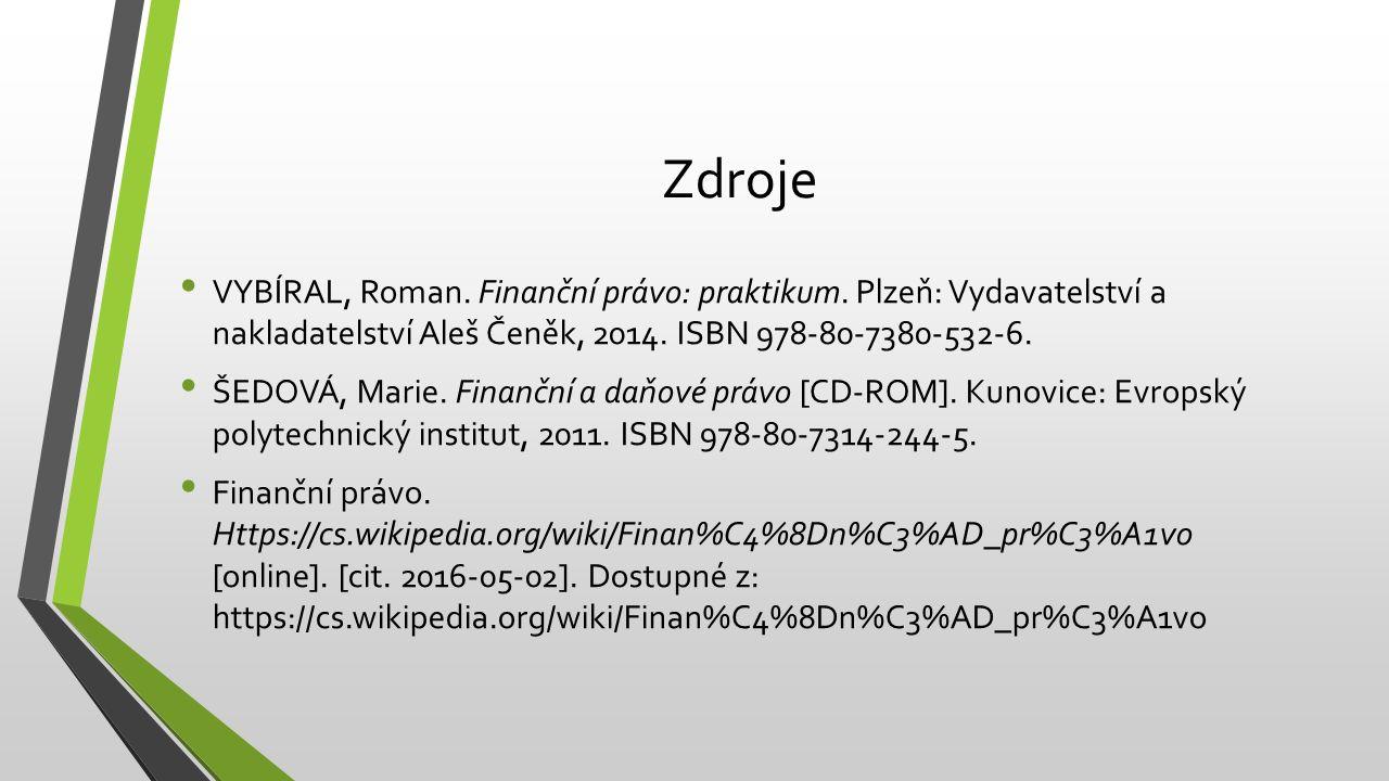 Zdroje VYBÍRAL, Roman. Finanční právo: praktikum.