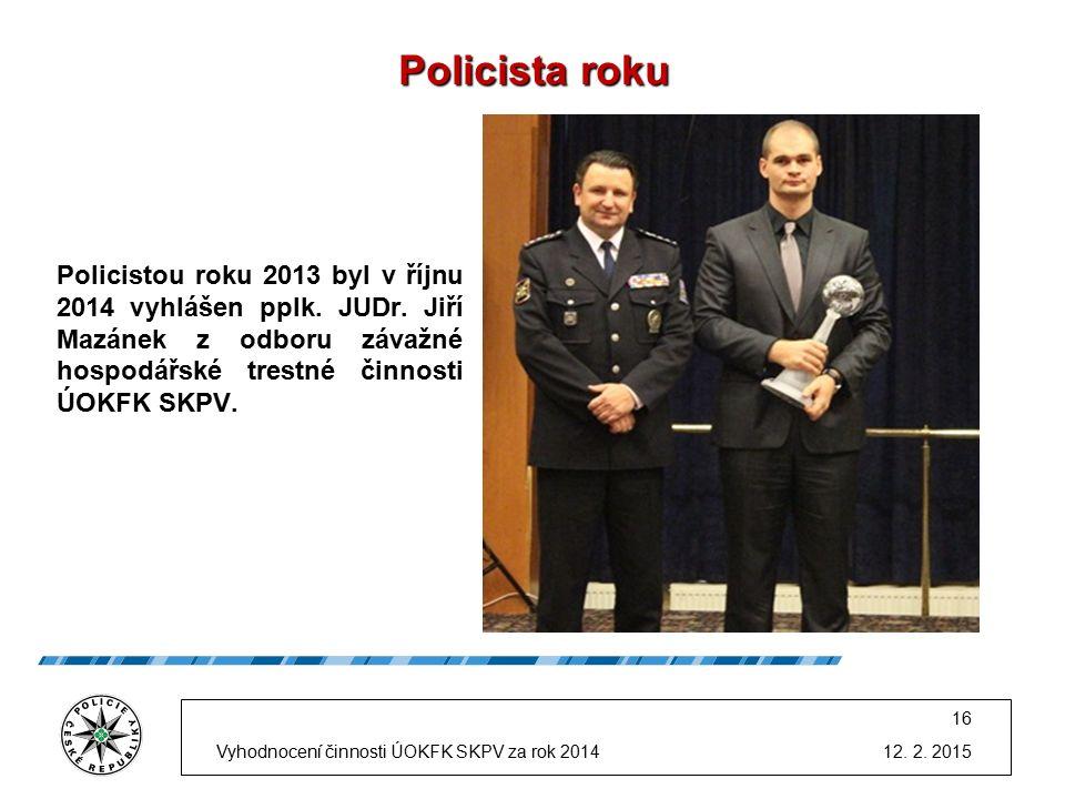Policista roku Policistou roku 2013 byl v říjnu 2014 vyhlášen pplk.