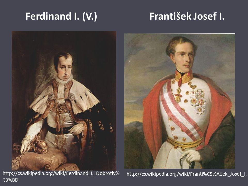 Ferdinand I. (V.) František Josef I.