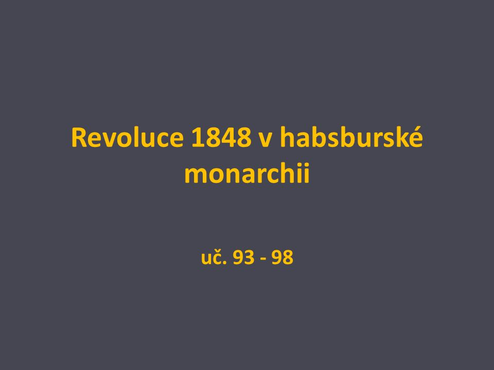 Revoluce 1848 v habsburské monarchii uč. 93 - 98