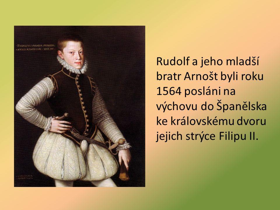 Rudolf a jeho mladší bratr Arnošt byli roku 1564 posláni na výchovu do Španělska ke královskému dvoru jejich strýce Filipu II.