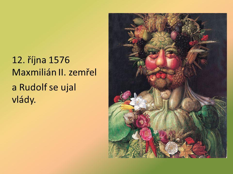 12. října 1576 Maxmilián II. zemřel a Rudolf se ujal vlády.