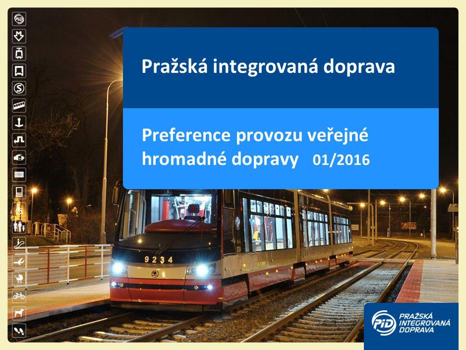Pražská integrovaná doprava Preference provozu veřejné hromadné dopravy 01/2016