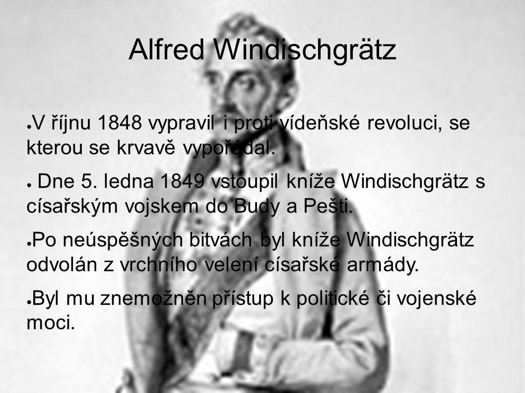 ● V říjnu 1848 vypravil i proti vídeňské revoluci, se kterou se krvavě vypořádal.