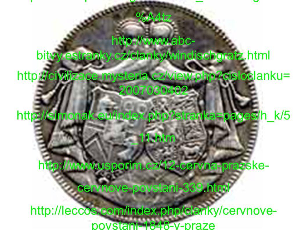 http://cs.wikipedia.org/wiki/Alfred_Windischgr%C3 %A4tz http://www.abc- bitvy.estranky.cz/clanky/windischgratz.html http://civilizace.mysteria.cz/view.php?cisloclanku= 2007030402 http://simonak.eu/index.php?stranka=pages/h_k/5 _11.htm http://www.usporim.cz/12-cervna-prazske- cervnove-povstani-339.html http://leccos.com/index.php/clanky/cervnove- povstani-1848-v-praze