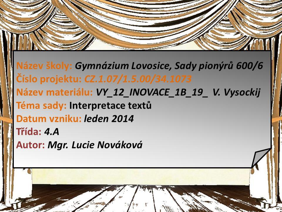 Název školy: Gymnázium Lovosice, Sady pionýrů 600/6 Číslo projektu: CZ.1.07/1.5.00/34.1073 Název materiálu: VY_12_INOVACE_1B_19_ V.
