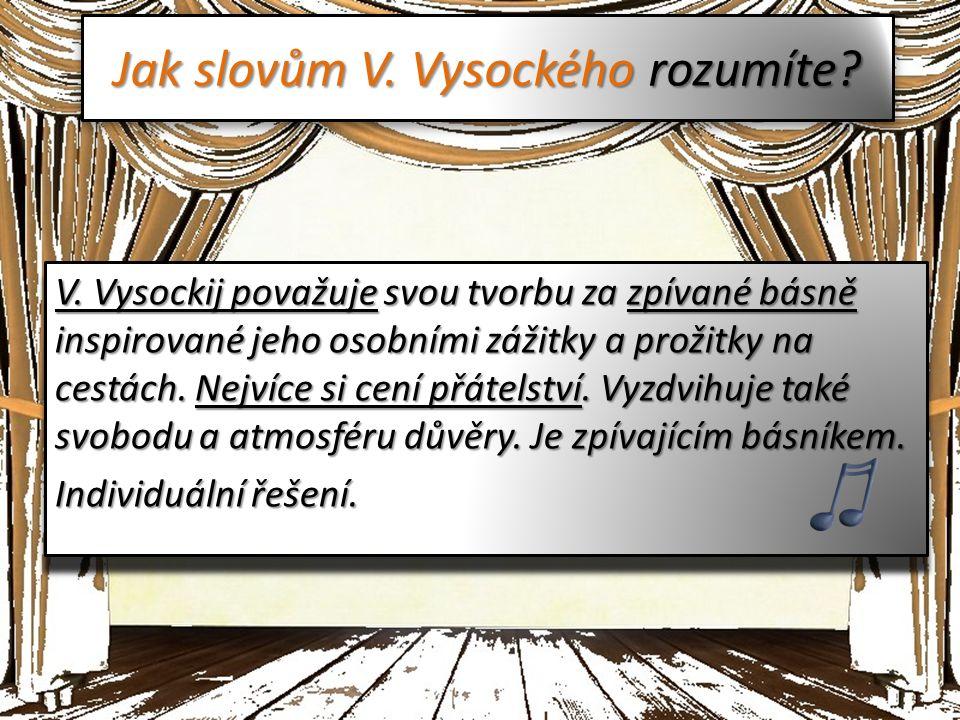 Jak slovům V. Vysockého rozumíte. V.