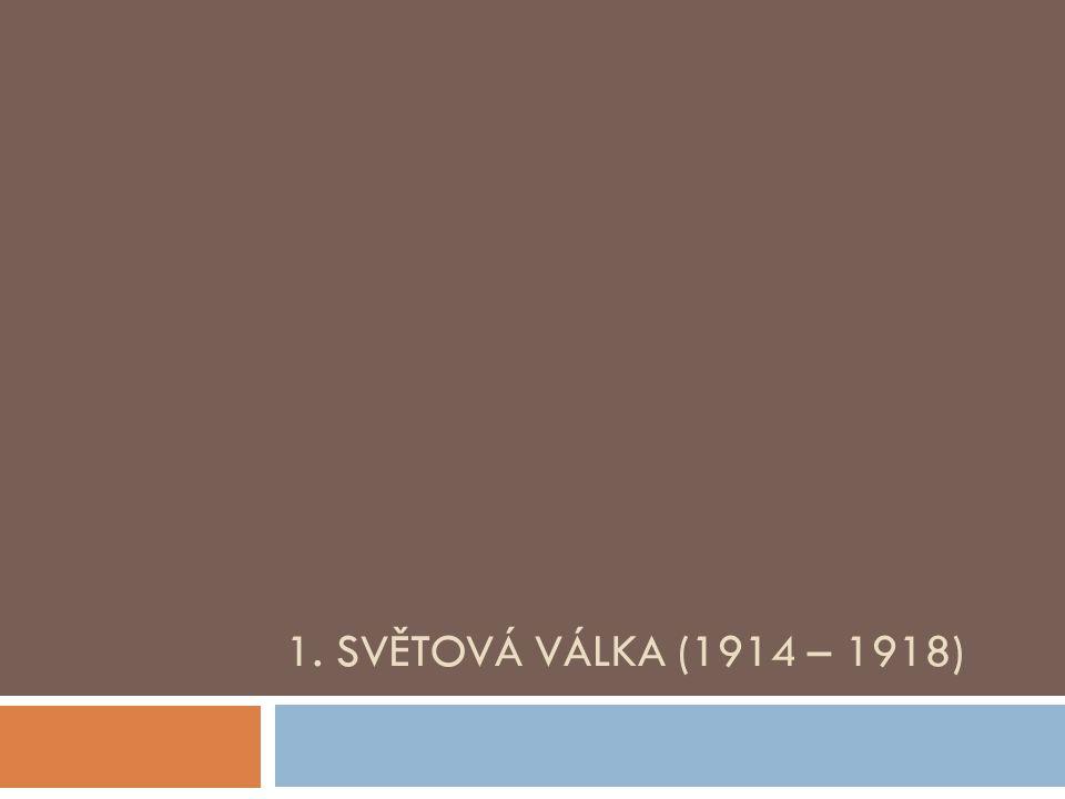 Válka na východní frontě a pád carismu Carské Rusko (vládl Romanovec Mikuláš II.) vstoupilo do války již 1.