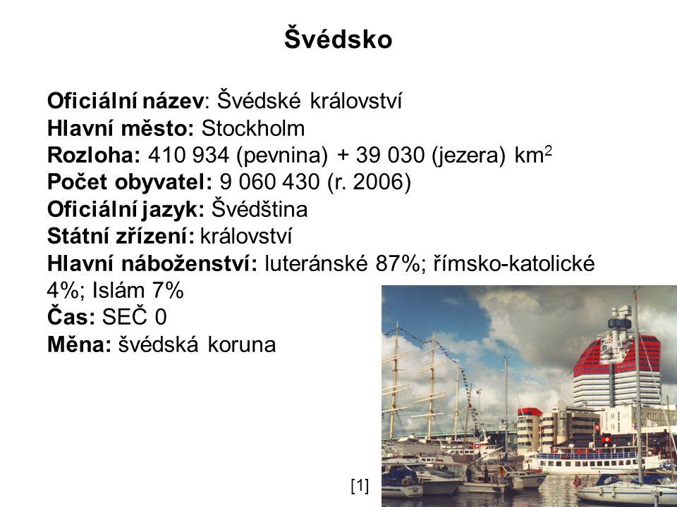 Švédsko Oficiální název: Švédské království Hlavní město: Stockholm Rozloha: 410 934 (pevnina) + 39 030 (jezera) km 2 Počet obyvatel: 9 060 430 (r.