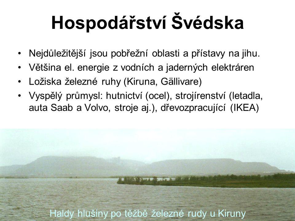 Hospodářství Švédska Nejdůležitější jsou pobřežní oblasti a přístavy na jihu.