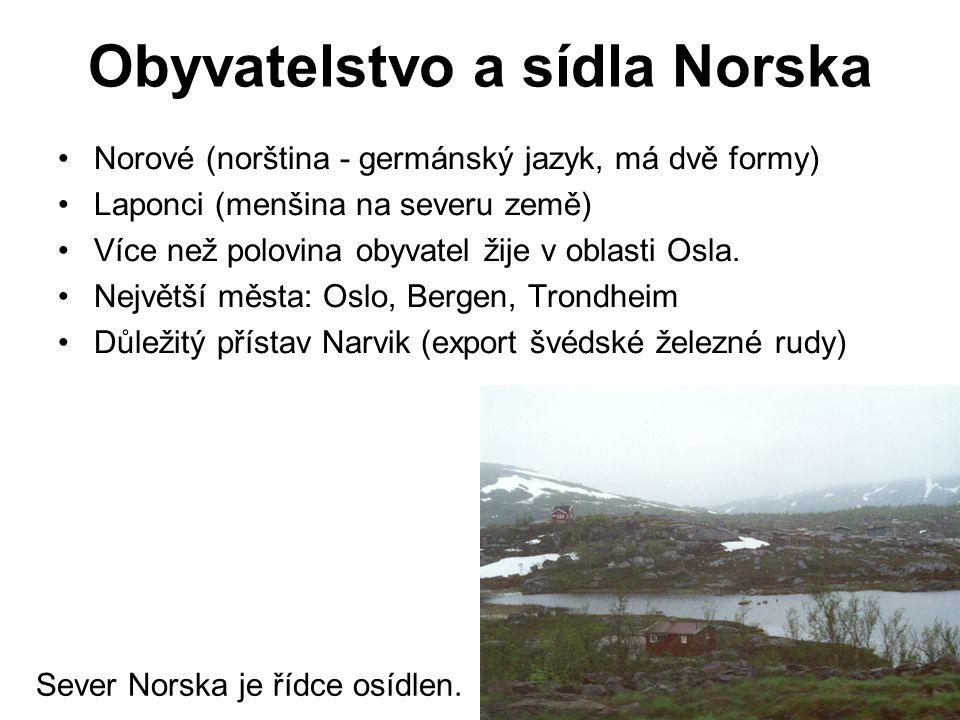 Obyvatelstvo a sídla Norska Norové (norština - germánský jazyk, má dvě formy) Laponci (menšina na severu země) Více než polovina obyvatel žije v oblasti Osla.