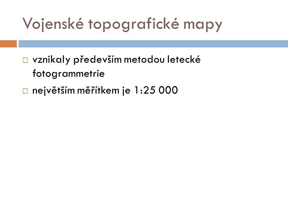 Vojenské topografické mapy  vznikaly především metodou letecké fotogrammetrie  největším měřítkem je 1:25 000