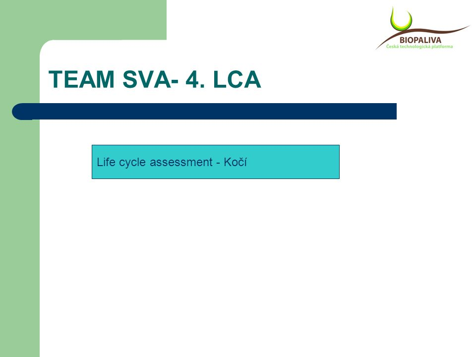 TEAM SVA- 4. LCA Life cycle assessment - Kočí