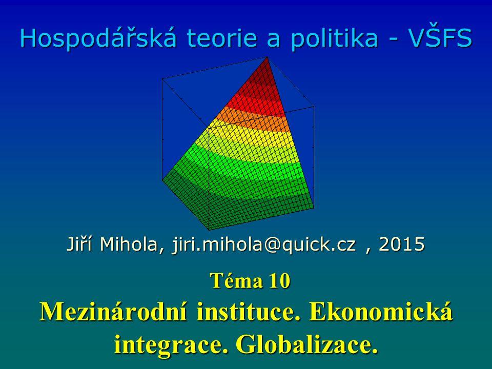 Mezinárodní instituce. Ekonomická integrace. Globalizace.