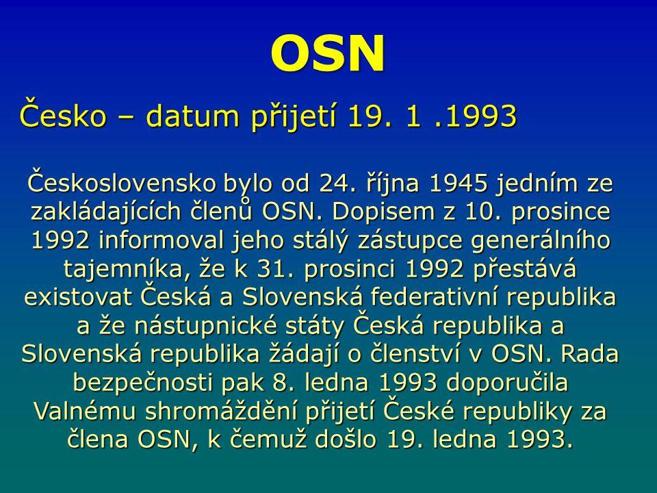OSN Česko – datum přijetí 19. 1.1993 Československo bylo od 24.