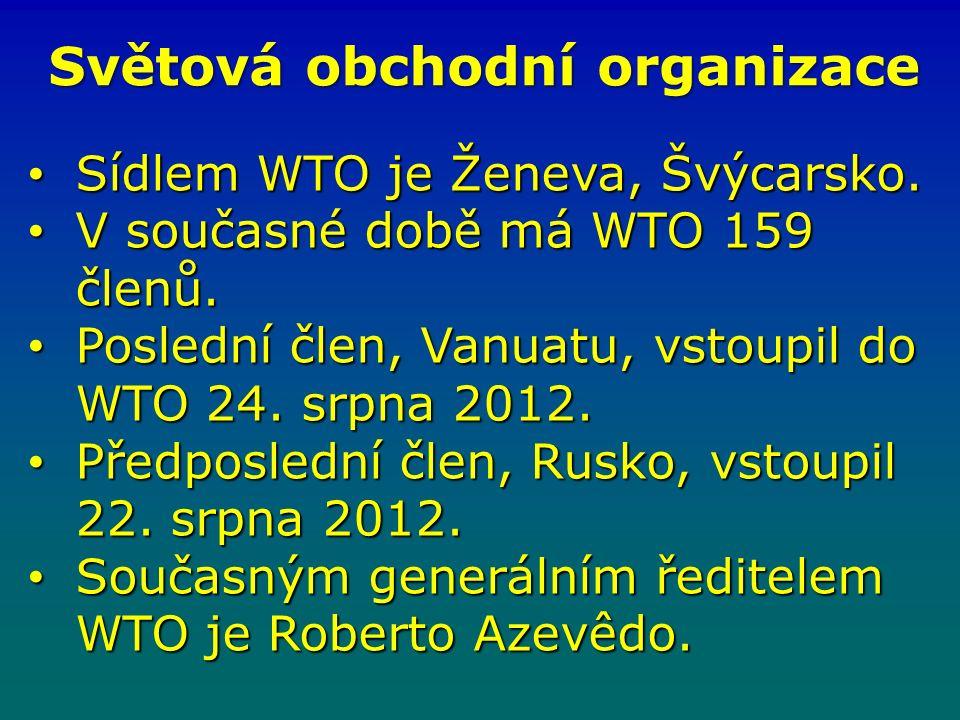 Světová obchodní organizace Sídlem WTO je Ženeva, Švýcarsko.