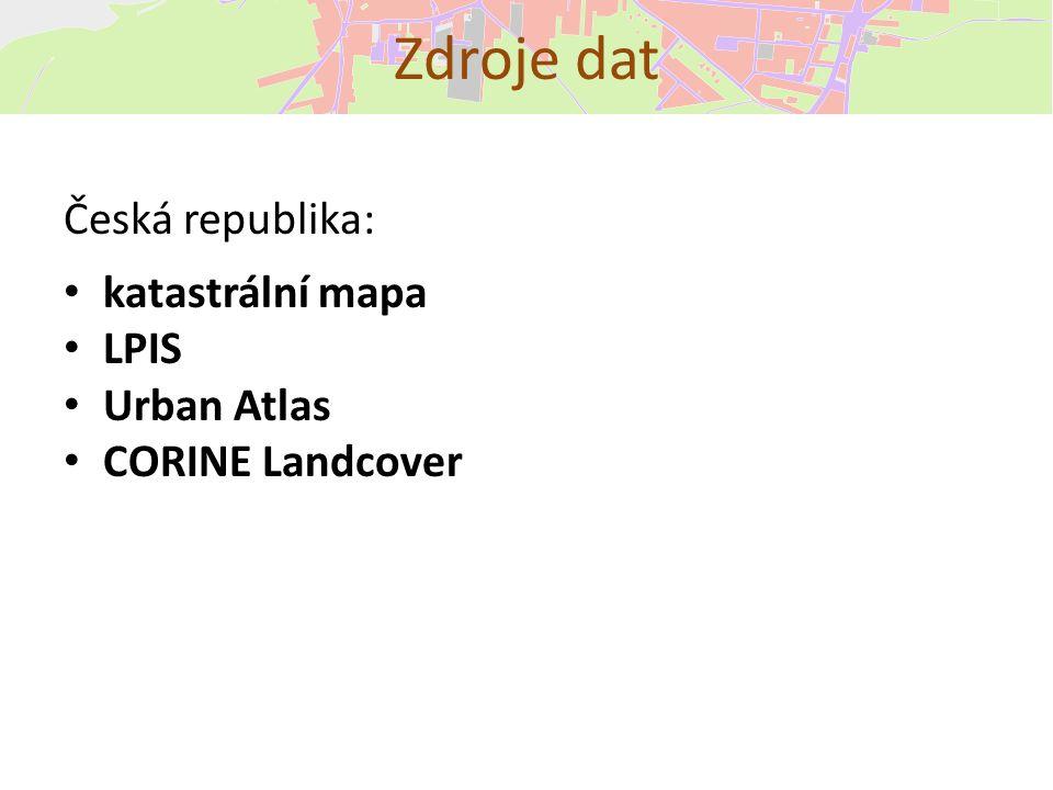 Česká republika: katastrální mapa LPIS Urban Atlas CORINE Landcover Zdroje dat