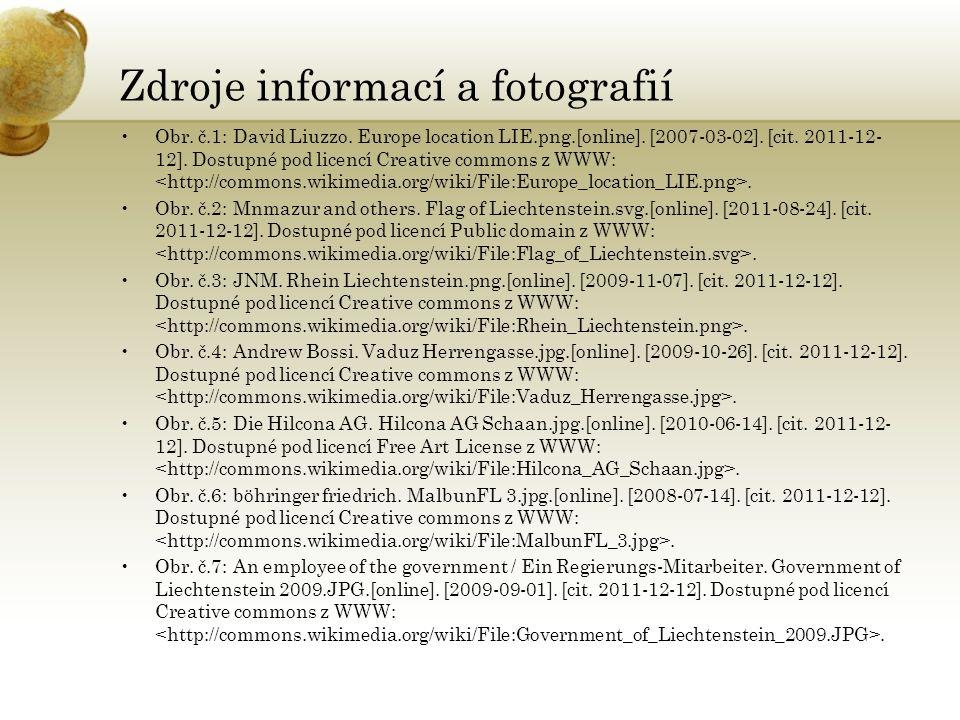 Zdroje informací a fotografií Obr. č.1: David Liuzzo. Europe location LIE.png.[online]. [2007-03-02]. [cit. 2011-12- 12]. Dostupné pod licencí Creativ