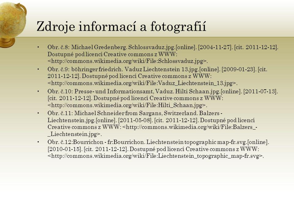 Zdroje informací a fotografií Obr. č.8: Michael Gredenberg. Schlossvaduz.jpg.[online]. [2004-11-27]. [cit. 2011-12-12]. Dostupné pod licencí Creative
