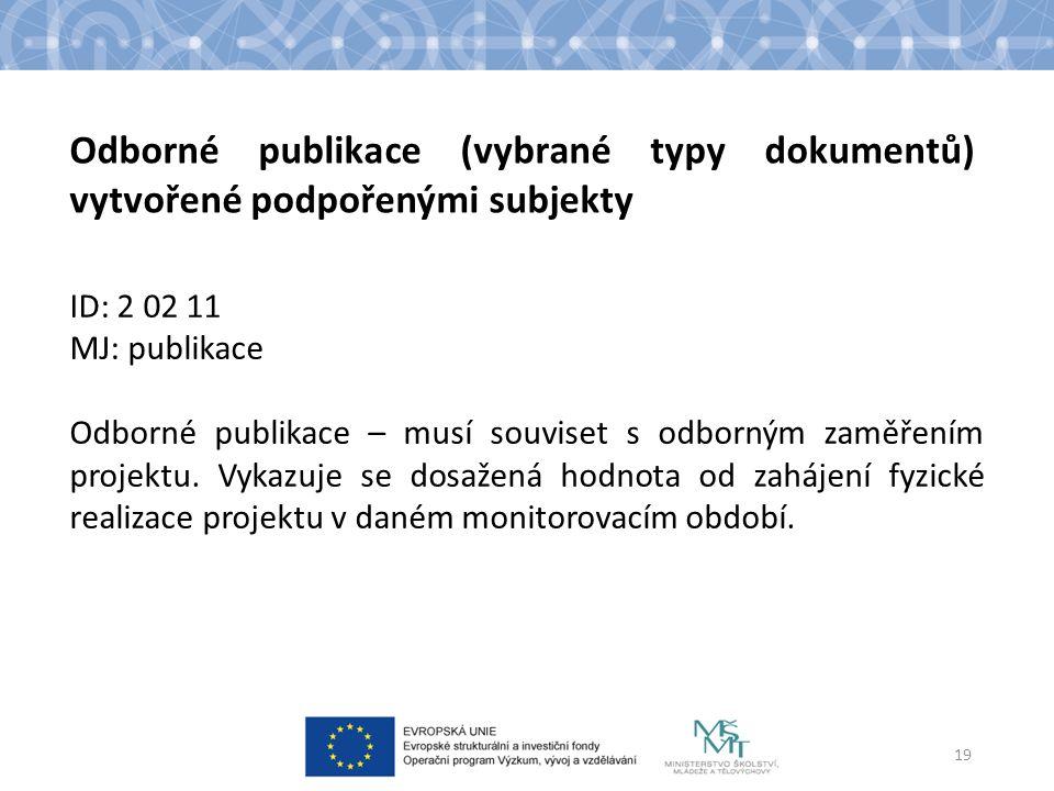 ID: 2 02 11 MJ: publikace Odborné publikace – musí souviset s odborným zaměřením projektu.