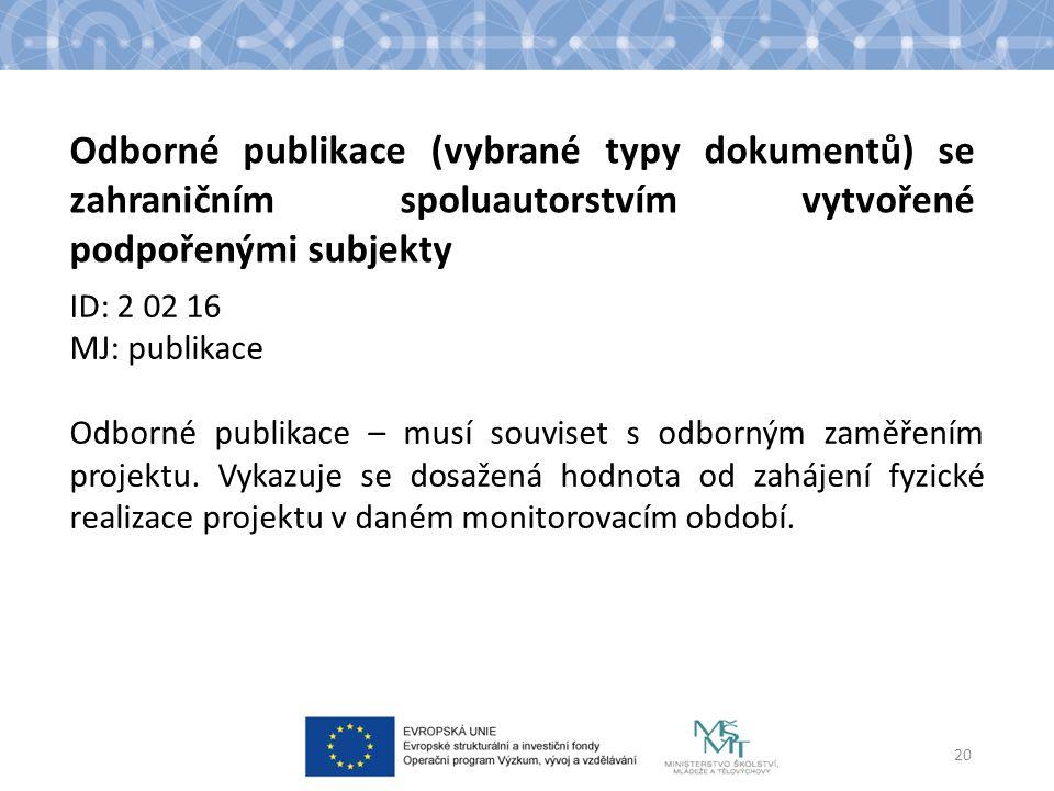 ID: 2 02 16 MJ: publikace Odborné publikace – musí souviset s odborným zaměřením projektu.