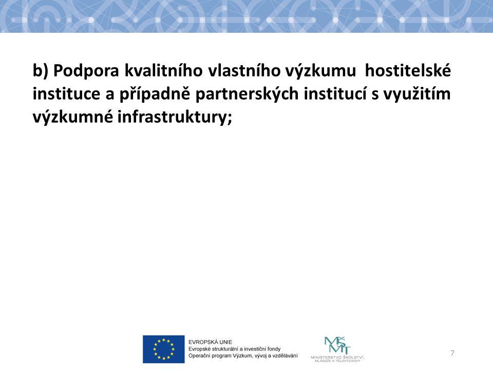 7 b) Podpora kvalitního vlastního výzkumu hostitelské instituce a případně partnerských institucí s využitím výzkumné infrastruktury;