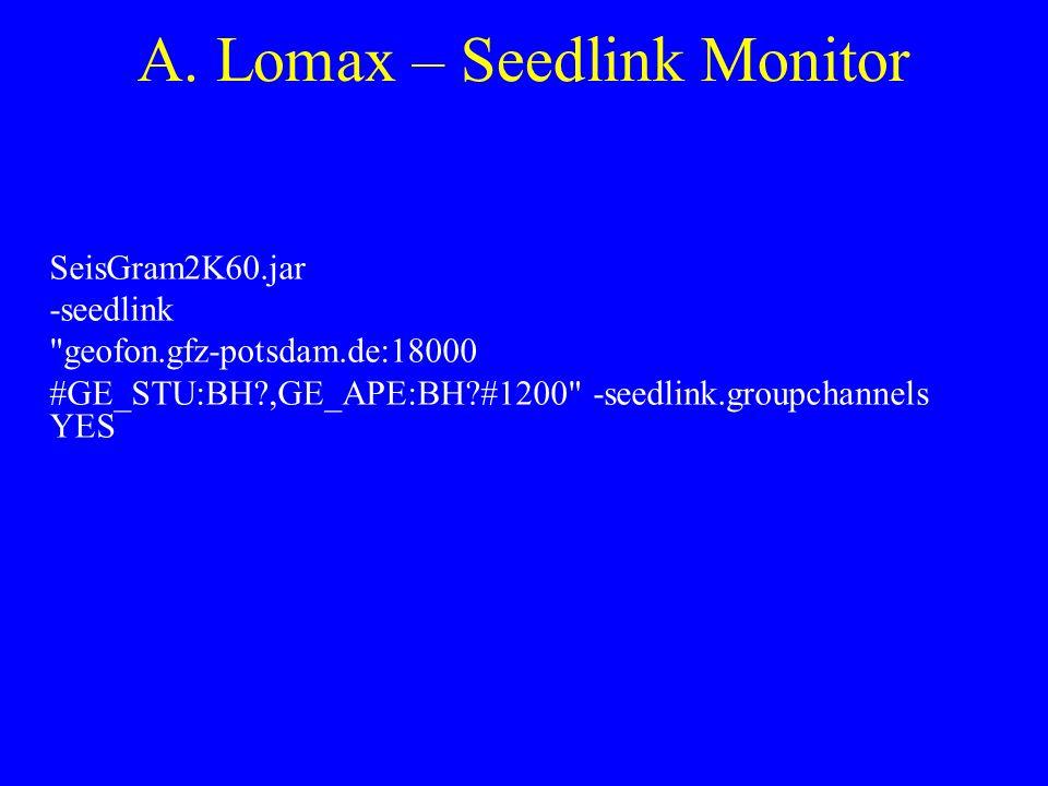 SeisGram2K60.jar -seedlink geofon.gfz-potsdam.de:18000 #GE_STU:BH ,GE_APE:BH #1200 -seedlink.groupchannels YES A.