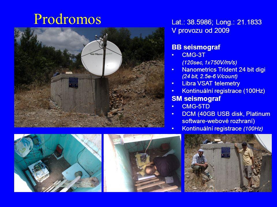 Prodromos Lat.: 38.5986; Long.: 21.1833 V provozu od 2009 BB seismograf CMG-3T (120sec, 1x750 V/m/s ) Nanometrics Trident 24 bit digi (24 bit, 2.5e-6 V/count) Libra VSAT telemetry Kontinuální registrace (100Hz) SM seismograf CMG-5TD DCM (40GB USB disk, Platinum software-webové rozhraní) Kontinuální registrace (100Hz)