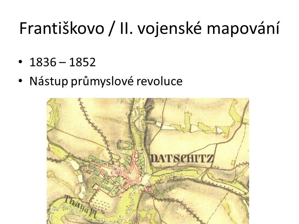 Františkovo / II. vojenské mapování 1836 – 1852 Nástup průmyslové revoluce