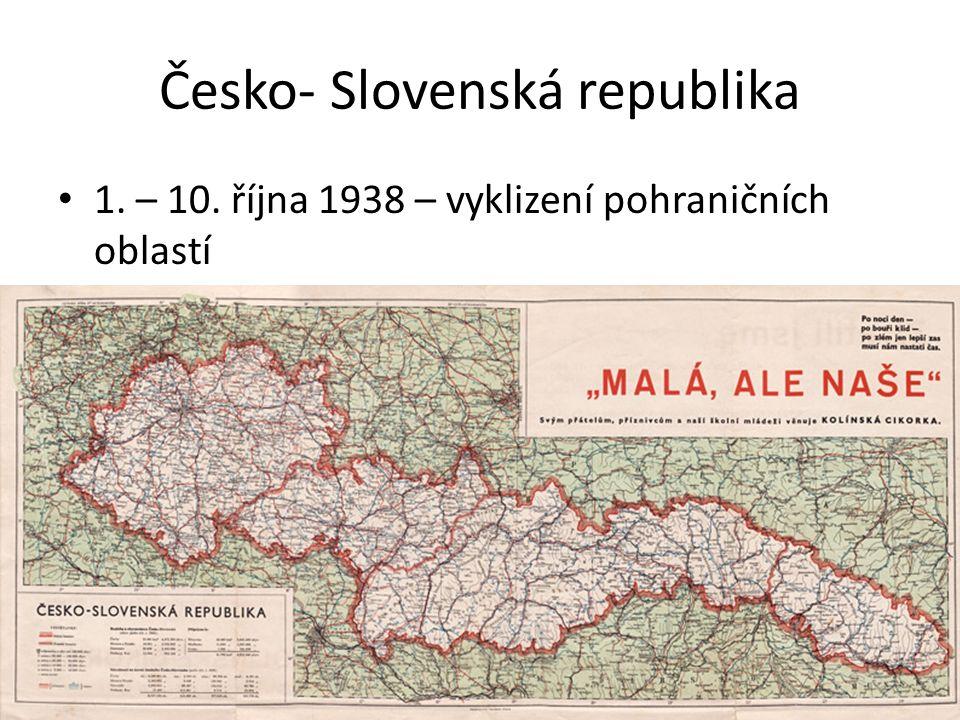 Česko- Slovenská republika 1. – 10. října 1938 – vyklizení pohraničních oblastí