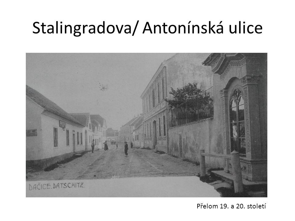 Stalingradova/ Antonínská ulice Přelom 19. a 20. století
