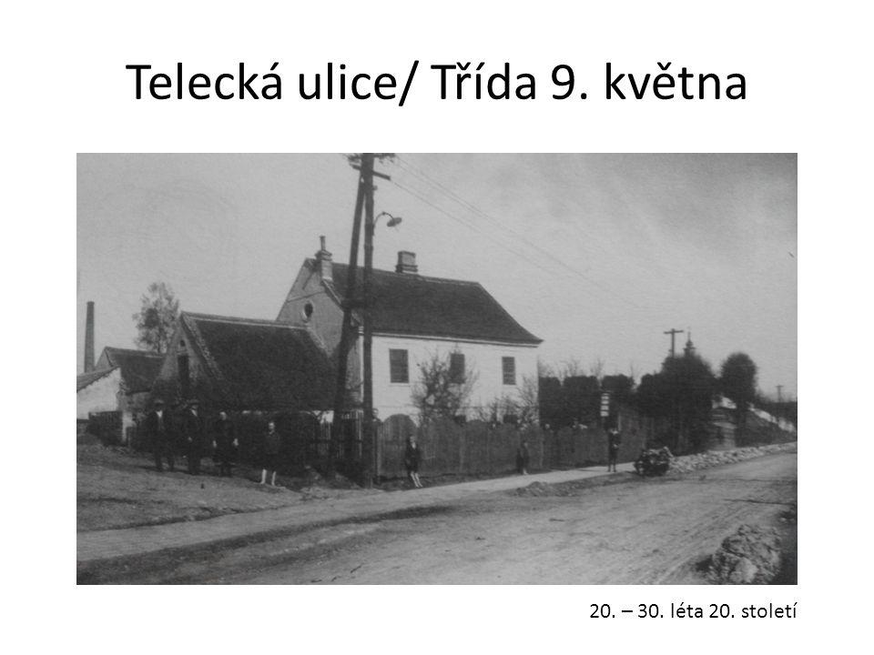 Telecká ulice/ Třída 9. května 20. – 30. léta 20. století