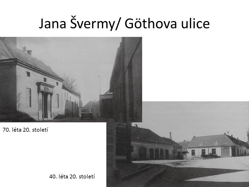 Jana Švermy/ Göthova ulice 70. léta 20. století 40. léta 20. století