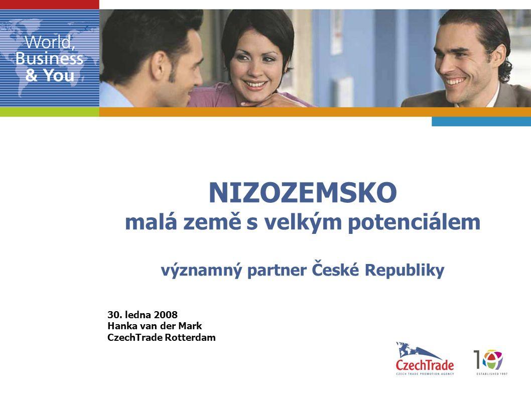 NIZOZEMSKO malá země s velkým potenciálem významný partner České Republiky 30.